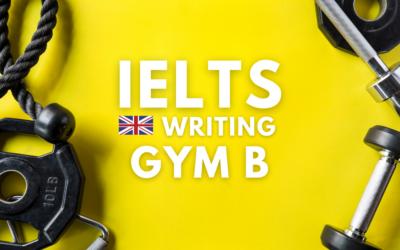 IELTS Writing Gym B