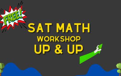 SAT Math Workshop: Up and Up